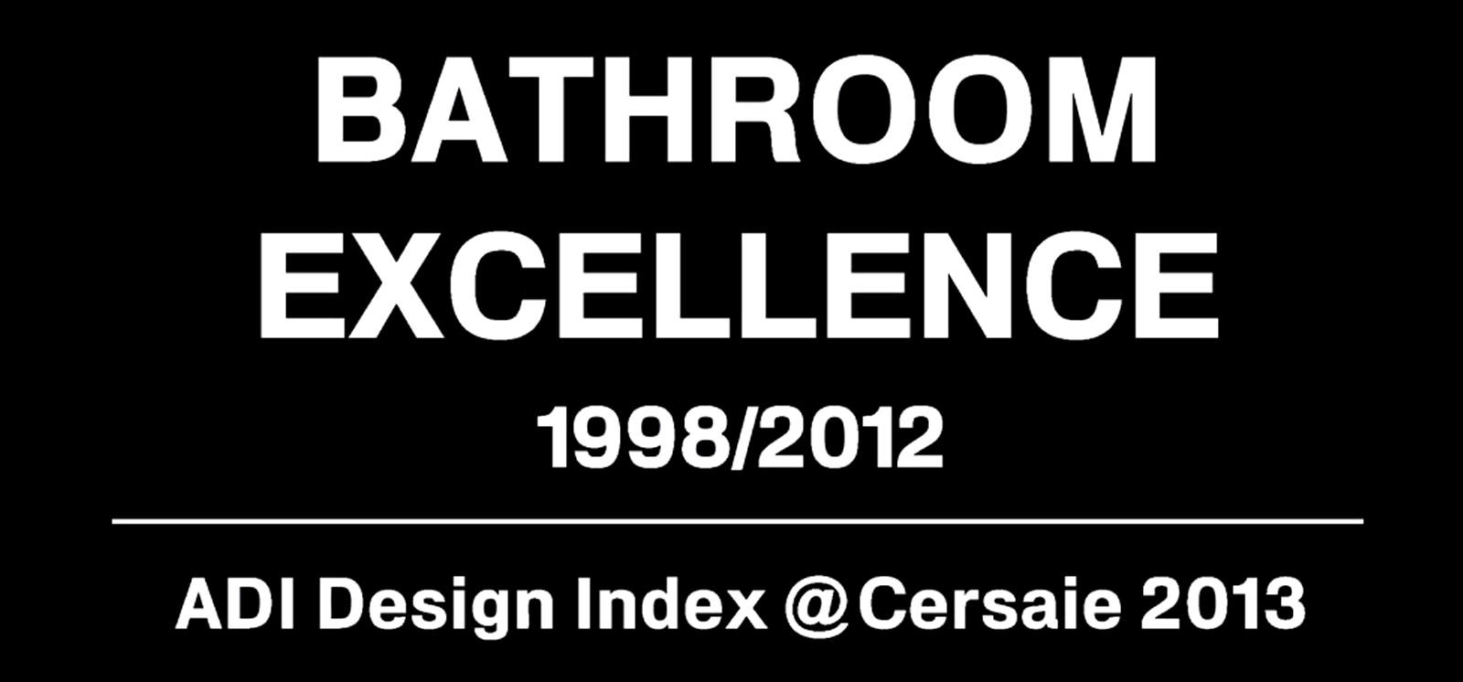 "Ragno on show at ""Bathroom Excellence 1998-2012"""